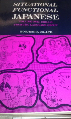 9784893581549: Situational Functional Japanese: Volume One: Drills