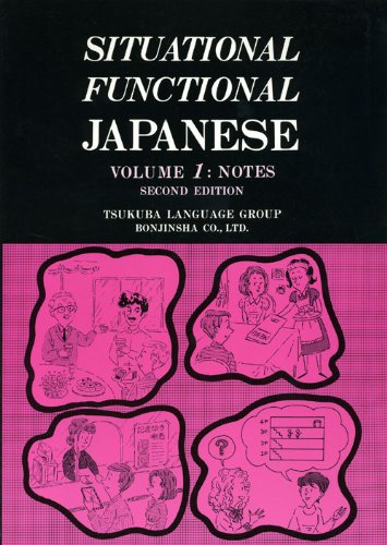 Situational Functional Japanese Vol. 1 : Notes: Tsukuba Language Group