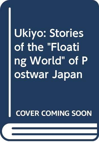 "9784893600370: Ukiyo: Stories of the ""Floating World"" of Postwar Japan"