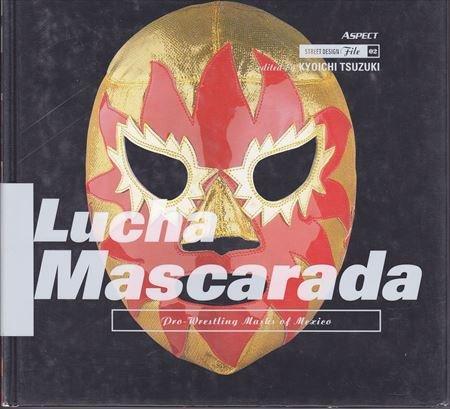 9784893668356: Lucha Mascarada: Pro-wrestling Masks of Mexico
