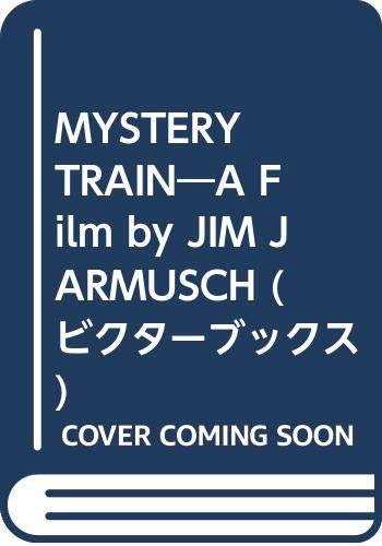 9784893890160: MYSTERY TRAIN_A Film by JIM JARMUSCH (????????)