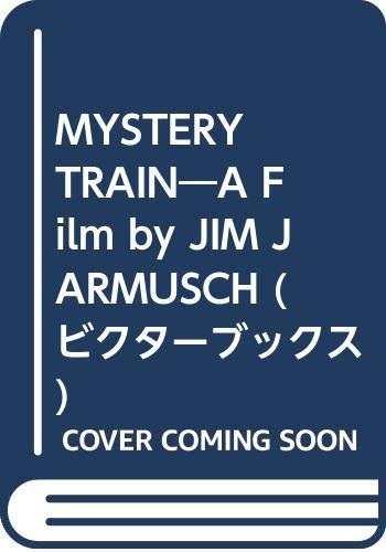 9784893890160: Mystery Train: A Film by Jim Jarmusch