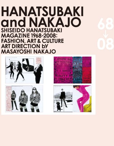 9784894447424: Hanatsubaki and Nakajo: Shiseido Hanatsubaki Magazine 1968-2008: Fashion, Art & Culture