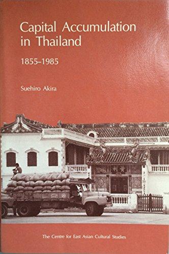 Capital accumulation in Thailand, 1855-1985: Suehiro, Akira