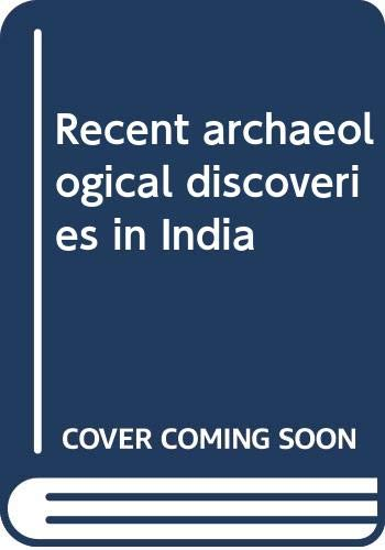 Recent archaeological discoveries in India: B. K Thapar