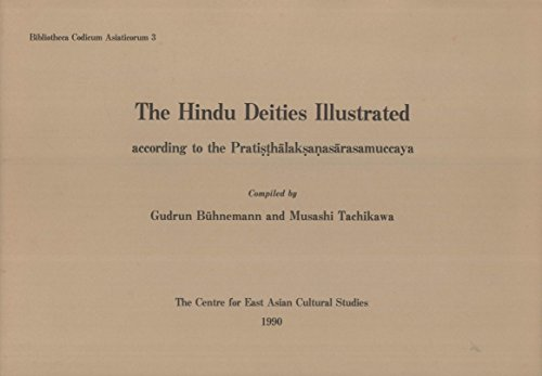 9784896566024: The Hindu deities illustrated according to the Pratisthalaksansarasamuccaya (Biblioteca codicum Asiaticorum)