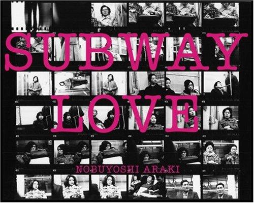 Subway Love (Japanese Edition): Nobuyoshi Araki