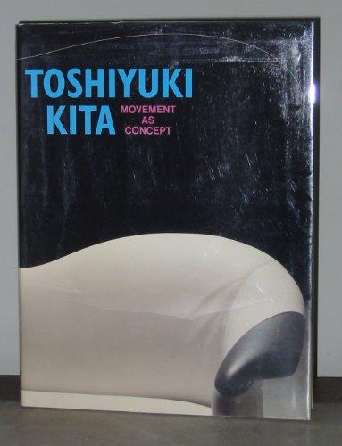 9784897370972: Toshiyuki Kita. Movement as Concept.