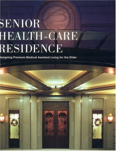 9784897375779: Senior Health-Care Residence: Designing Premium Medical Assisted Living for the Elderly
