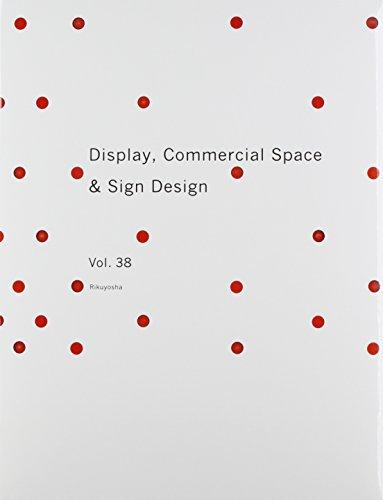 Display, Commercial Space & Sign Design, Vol. 38: Rikuyosha Co Ltd,