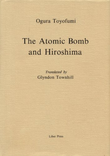 The atomic bomb and Hiroshima: Ogura, Toyofumi
