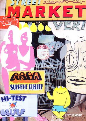 Street Market: Barry McGee, Stephen Powers, Todd James: Kawachi, Taka