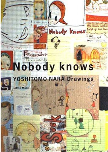 9784898150511: Nobody Knows: Yoshitomo Nara Drawings