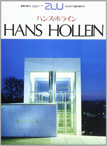 Hans Hollein (Architecture and Urbanism Extra Edition: Hans; Nakamura, Toshio