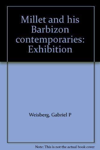 Millet and His Barbizon Contemporaries: Weisberg, Gabriel P.;