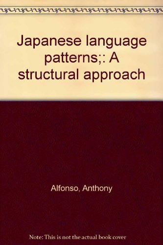 9784900640665: Japanese language patterns;: A structural approach