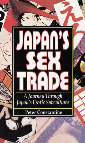 9784900737006: Japan's Sex Trade: A Journey Through Japan's Erotic Subcultures