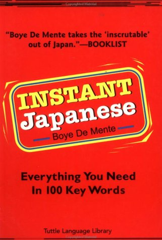 9784900737075: Instant Japanese: Everything You Need to Know in 100 Key Words