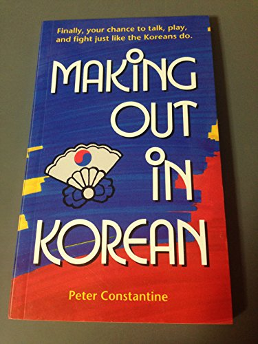 9784900737334: Making Out in Korean (Making Out Books)