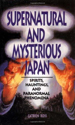 9784900737372: Supernatural and Mysterious Japan: Spirits, Hauntings and Paranormal Phenomena