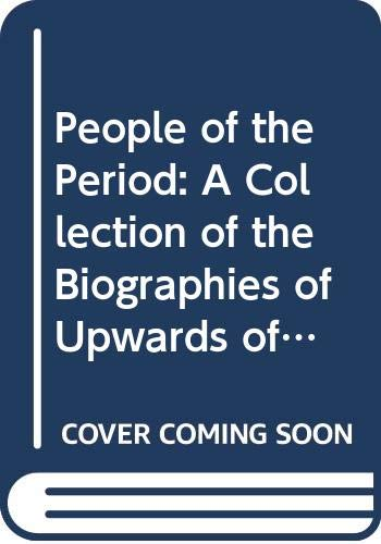 People of the Period: A Collection of the Biographies of Upwards of Six Thousand Living Celebrities...
