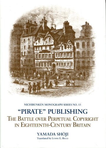 """Pirate"""" Publishing: The Battle over Perpetual Copyright: Shoji, Y. and"""