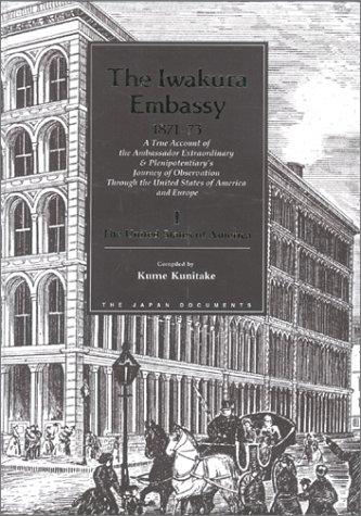 The Iwakura Embassy, 1871-1873: A True Account: Kume Kunitake, Graham