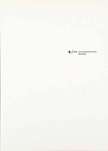 Ryoji Ikeda - +/- [the Infinite Between 0 And 1]: Various