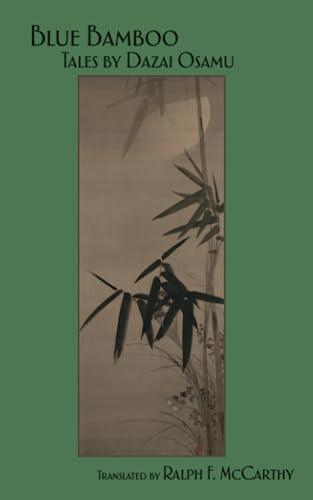 Blue Bamboo: Tales by Dazai Osamu (490207558X) by Osamu Dazai