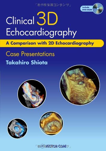 9784902380705: Clinical 3D Echocardiography: A Comparison with 2D Echocardiography, Case Presentations