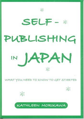 9784902422122: Self-Publishing in Japan: What You Need to Know to Get started