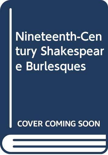 Nineteenth-Century Shakespeare Burlesques (Hardback)