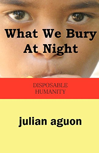 9784902837674: What We Bury at Night: Disposable Humanity