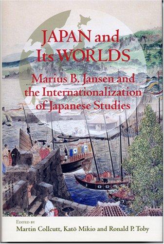 9784903452081: Japan and Its Worlds: Marius B. Jansen and the Internationalization of Japanese Stdies