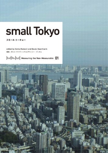 9784904894026: Measuring The Non-measurable 01: Small Tokyo (English and Japanese Edition)