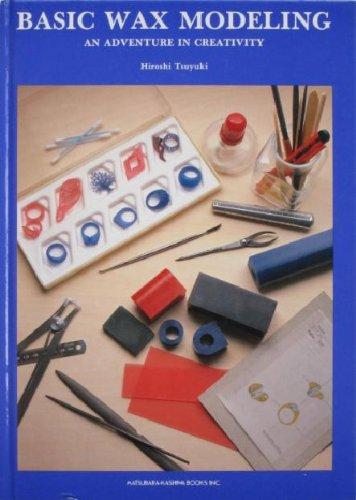 Basic Wax Modeling, An Adventure in Creativity: Tsuyuki, Hiroshi