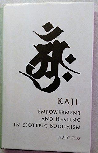 9784905757238: Kaji: Empowerment and healing in esoteric Buddhism