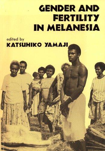 Gender and Fertility in Melanesia: Katsuhiko Yamaji