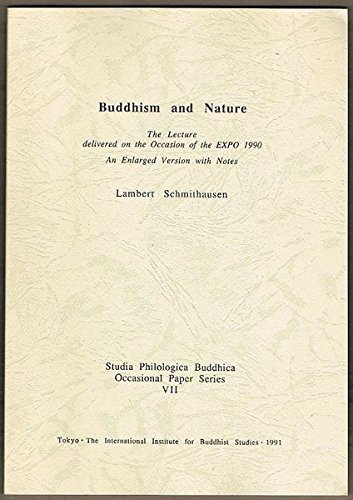 9784906267231: Buddhism and nature: The lecture delivered on the Occasion of the EXPO 1990 : an enlarged version with notes (Studia philologica Buddhica occasional paper series)