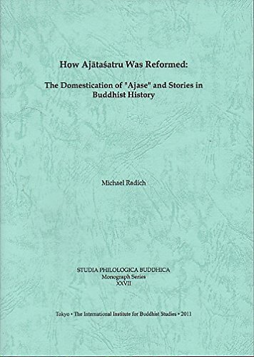 9784906267651: How Ajatasatru Was Reformed: The Domestication of Ajase and Stories in Buddhist History (Studia Philologica Buddhica Monograph Series XXVII)