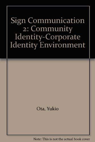 Sign Communication 2: Community Identity-Corporate Identity Environment: Ota, Yukio, Sakano,