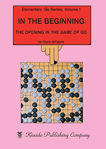 Elementary Go Series Volume 1 In The: Ikuro Ishigure