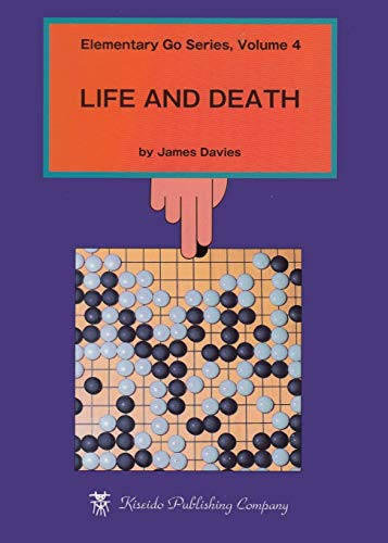 Life and Death (Elementary Go Series): Davies, James