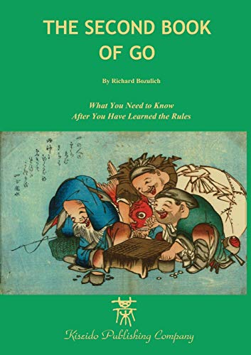 The Second Book of Go (Beginner and Elementary Go Books): Bozulich, Richard