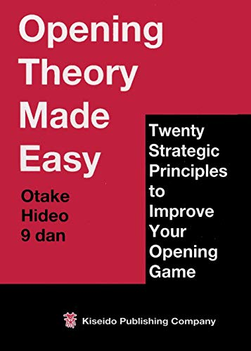 9784906574360: Opening Theory Made Easy: Twenty Strategic Principles to Improve Your Opening Game (Second Printing)