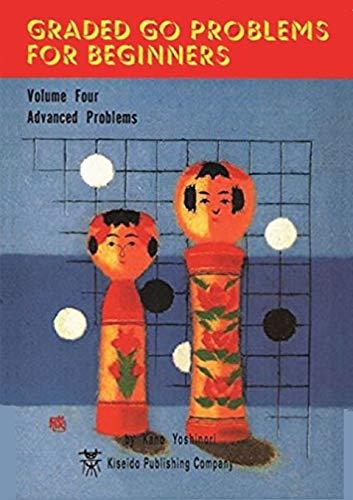 Graded Go Problems For Beginners Volume4: Kano Yoshinori