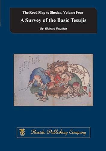 9784906574858: A Survey of the Basic Tesujis: Volume 4 (The Road Map to Shodan)