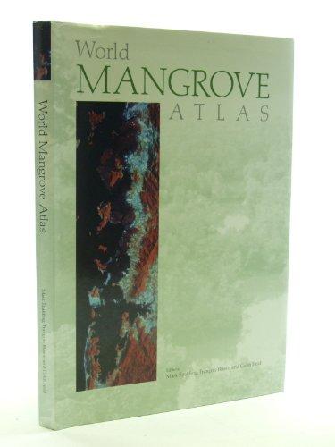 World mangrove atlas: Spalding, Mark &
