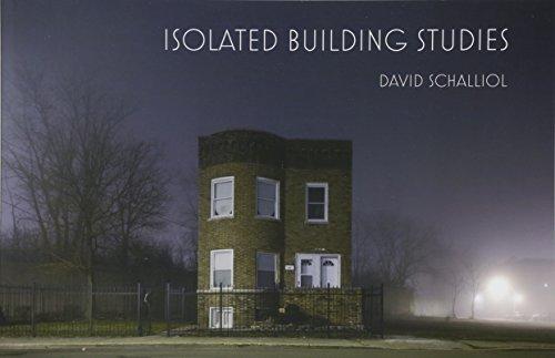 ISOLATED BUILDING STUDIES: David Schalliol