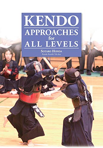 Kendo - Approaches for All Levels: Honda, Sotaro